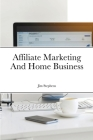 Affiliate Marketing And Home Business Cover Image