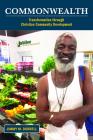Commonwealth: Transformation Through Christian Community Development Cover Image