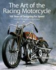 The Art of the Racing Motorcycle: 100 Years of Designing for Speed Cover Image