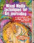Mixed Media Techniques for Art Journaling: A Workbook of Collage, Transfers and More Cover Image
