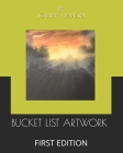 Bucket List Artwork: First Edition Cover Image
