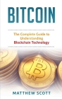 Bitcoin: The Complete Guide to Understanding BlockChain Technology Cover Image