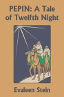 Pepin: A Tale of Twelfth Night (Yesterday's Classics) Cover Image