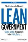 Lean Government: Citizen-Centric Development in the Public Sector Cover Image