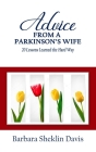 Advice from a Parkinson's Wife: 20 Lessons Learned the Hard Way Cover Image