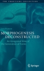 Morphogenesis Deconstructed: An Integrated View of the Generation of Forms (Frontiers Collection) Cover Image