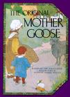 The Original Mother Goose: Based on the 1916 Classic Cover Image
