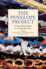 The Penelope Project: An Arts-Based Odyssey to Change Elder Care (Humanities and Public Life) Cover Image