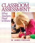 Classroom Assessment with Student Access Code: What Teachers Need to Know Cover Image