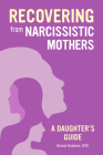 Recovering from Narcissistic Mothers: A Daughter's Guide Cover Image