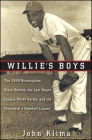 Willie's Boys: The 1948 Birmingham Black Barons, the Last Negro League World Series, and the Making of a Baseball Legend Cover Image
