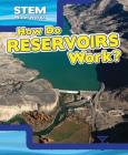 How Do Reservoirs Work? (Stem Waterworks) Cover Image