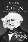 Martin Van Buren: A Life From Beginning to End Cover Image