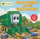 Corey Combine and the Great Big Mess [With 25 John Deere Stickers] Cover Image