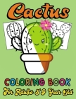 Cactus Coloring Book For Adults 59 Year Old: An Adult Cactus Succulent Plant Coloring Book With Flowers, Plants, Succulents, Saguaro Cactus, Spiky, De Cover Image