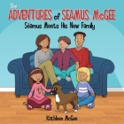 The Adventures of Seamus McGee: Seamus Meets His New Family Cover Image