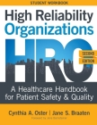 High Reliability Organizations, Second Edition - STUDENT WORKBOOK: A Healthcare Handbook for Patient Safety & Quality Cover Image