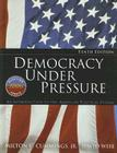 Democracy Under Pressure: An Introduction to the American Political System: 2006 Election Update Cover Image