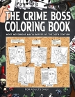 The Crime Boss Coloring Book: Mos: Most Notorious Mafia Bosses of the 20th Century. Cover Image