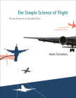 The Simple Science of Flight: From Insects to Jumbo Jets Cover Image