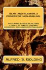 Islam and Islamism: A Primer for Non-Muslims: Why Rabid Radical Islam Poses a Threat to America, Western Democracy and Judeo-Christian Val Cover Image