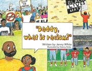 Daddy, What is Racism? Cover Image