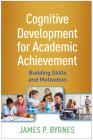 Cognitive Development for Academic Achievement: Building Skills and Motivation Cover Image