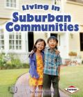 Living in Suburban Communities (First Step Nonfiction -- Communities) Cover Image