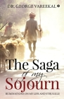 The Saga of My Sojourn: Ruminations on My Life and Struggle Cover Image