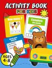 Activity Book for Kids Ages 4-8: Easy, Fun, Beautiful book for boy, girls connect the dots, Coloring, Crosswords, Dot to Dot, Matching, Copy Drawing, Cover Image
