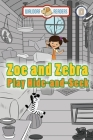Zoe and Zebra Play Hide-and-Seek Cover Image