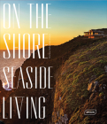 On the Shore: Seaside Living Cover Image