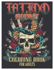 Tattoo Midnight Coloring Book for Adults: Tattoo Adult Coloring Book, Beautiful and Awesome Tattoo Coloring Pages Such As Sugar Skulls, Guns, Roses .. Cover Image