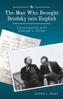 The Man Who Brought Brodsky Into English: Conversations with George L. Kline (Jews of Russia & Eastern Europe and Their Legacy) Cover Image