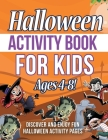 Halloween Activity Book For Kids Ages 4-8! Discover And Enjoy Fun Halloween Activity Pages Cover Image