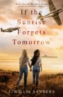 If the Sunrise Forgets Tomorrow Cover Image