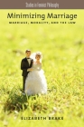 Minimizing Marriage: Marriage, Morality, and the Law (Studies in Feminist Philosophy) Cover Image