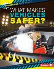 What Makes Vehicles Safer? (Engineering Keeps Us Safe) Cover Image