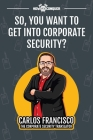So, You Want to Get into Corporate Security? Cover Image