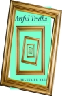 Artful Truths: The Philosophy of Memoir Cover Image