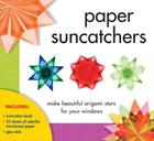 Paper Suncatchers: Make Beautiful Origami Stars for Your Windows Cover Image