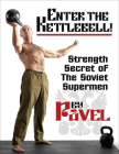 Enter The Kettlebell!: Strength Secret of the Soviet Supermen Cover Image