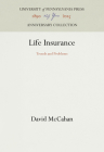 Life Insurance: Trends and Problems (S. S. Huebner Foundation for Insurance Education Lectures) Cover Image