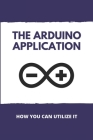 The Arduino Application: How You Can Utilize It: How To Code The Arduino Cover Image