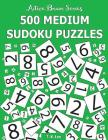 500 Medium Sudoku Puzzles: Active Brain Series Book 2 Cover Image