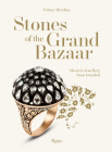 Stones of the Grand Bazaar: Meváris Jewellery From Istanbul Cover Image