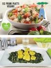 Ricettario Completo Vegano, Ricette in Italiano - 112 Primi Piatti: Many Vegan Recipes - Come Cucinare Primi Piatti Vegani All'Insegna Del Benessere e Cover Image