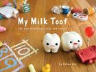 My Milk Toof: The Adventures of Ickle and Lardee Cover Image