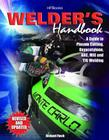 Welder's Handbook: A Guide to Plasma Cutting, Oxyacetylene, ARC, MIG and TIG Welding, Revised and Updated Cover Image