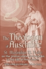 The Theologian of Auschwitz: St. Maximilian M. Kolbe on the Immaculate Conception in the Life of the Church Cover Image